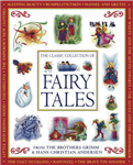 The Classic Collection of Fairy Tales: From the Brothers Grimm and Hans Christian Andersen