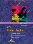 CPE Use of English 1 for the Revised Cambridge Proficiency Examination: Teacher\'s Book