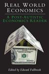 Real World Economics: A Post-Autistic Economics Reader