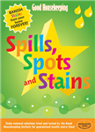 Good Housekeeping Spills, Spots and Stains: Banish Stains from Your Home Forever!