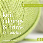 The Harmony Guides: Knit Edgings & Trims: 150 Stitches