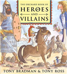 The Orchard Book of Heroes and Villains