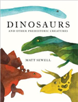 Dinosaurs: and Other Prehistoric Creatures