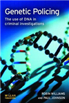 Genetic Policing: The Uses of DNA in Police Investigations