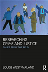 Researching Crime and Justice: Tales from the Field