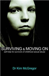 Surviving and Moving On: Self Help for Survivors of Child Sexual Abuse