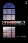 Offending Girls: Young Women and Youth Justice