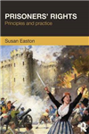 Prisoners\' Rights: Principles and Practice