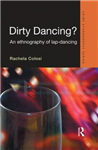 Dirty Dancing: An Ethnography of Lap Dancing