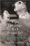 What Language Do I Dream In?: My Family\'s Secret History