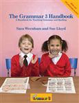 The Grammar Handbook 3: A Handbook for Teaching Grammar and Spelling
