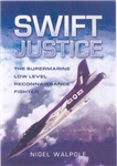 Swift Justice: The Supermarine Swift - Low-level Reconnaissance Fighter