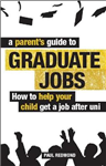 A Parent\'s Guide to Graduate Jobs: How You Can Help Your Child Get a Job After Uni