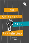 The Children\'s Film Foundation: History and Legacy