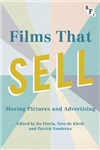 Films that Sell: Moving Pictures and Advertising
