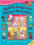 Spotty Dogs and Messy Monsters