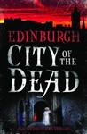Edinburgh: City of the Dead