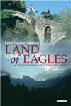 Land of Eagles: Riding Through Europe\'s Forgotten Country