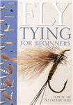 Fly-tying for Beginners: How to Tie 50 Failsafe Flies
