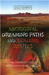 Aboriginal Dreaming Paths and Trading Routes: The Colonisation of the Australian Economic Landscape