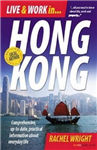 Live & Work In Hong Kong, 3rd Edition: Comprehensive, Up-to-date, Pracitcal Information About Everyday Life