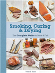 Smoking, Curing & Drying: The Complete Guide to Meat and Fish