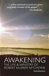 Awakening: The Life and Ministry of Robert Murray McCheyne