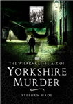 A-Z of Yorkshire Murder