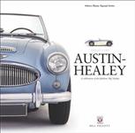 Austin-Healey: a Celebration of the Fabulous Big Healey
