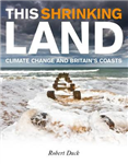 This Shrinking Land: Climate Change and Britain\'s Coasts