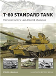 T-80 Standard Tank: The Soviet Army's Last Armored Champion