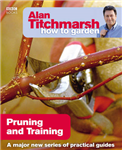 Alan Titchmarsh How to Garden: Pruning and Training