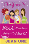 Girlfriends: Pink Knickers Aren\'t Cool