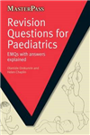 Revision Questions for Paediatrics: EMQs with Answers Explained