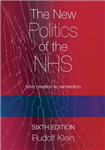 Klein\'s New Politics of the NHS: From Creation to Reinvention