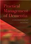 Practical Management of Dementia: A Multi-Professional Approach