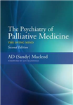 The Psychiatry of Palliative Medicine: The Dying Mind