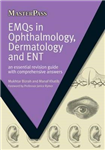 EMQs in Ophthalmology, Dermatology and ENT: An Essential Revision Guide with Comprehensive Answers