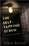 The Self-Tapping Screw: The Recollections of a Borstal Officer