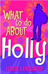 What to Do About Holly
