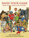 Raise Your Game: How to Speak Fluent Sport