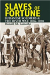 Slaves of Fortune: Sudanese Soldiers and the River War, 1896-1898