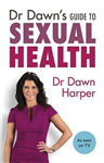 Dr Dawn\'s Guide to Sexual Health