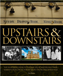 Upstairs and Downstairs: The Illustrated Guide to the Real World of Downton Abbey