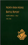 North Irish Horse Battle Report: North Africa-Italy 1943-1945: 2003