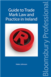 A Guide to Trade Mark Law and Practice in Ireland