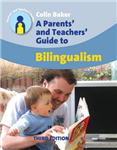 A Parents\' and Teachers\' Guide to Bilingualism