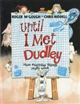 Until I Met Dudley