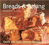 Breads & Baking: Quick & Easy, Proven Recipes
