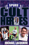 Spurs\' Cult Heroes: The 20 Greatest Legends in Tottenham\'s History